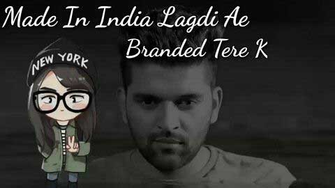 Made In India - Guru Randhawa Punjabi Status