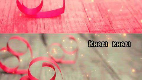 Khali Khali Dil Whatsapp Status Video Song In Hindi