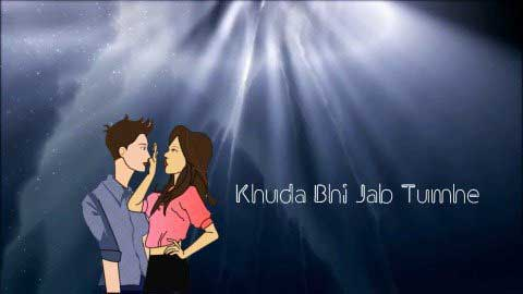 Khuda Bhi Jab Neha Kakkar Status Video Download