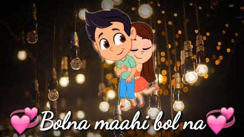 Bolna Mahi Bolna Video Status Download 2019