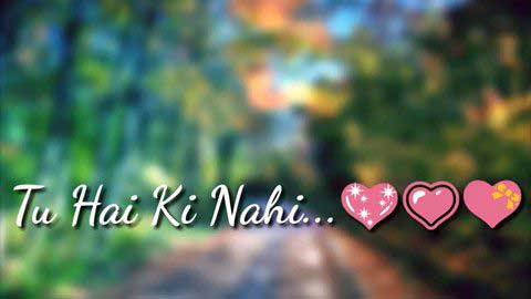 Tu Hai Ki Nahi - Unplugged Whatsapp Sad Status Video