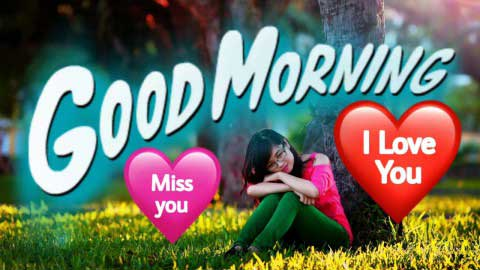 Miss You Love You Good Morning Status Song Download