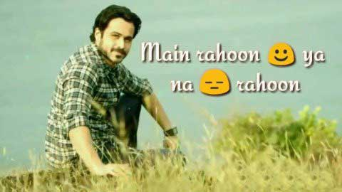 Main Rahoon Ya Na Rahoon Whatsapp Video Song Status