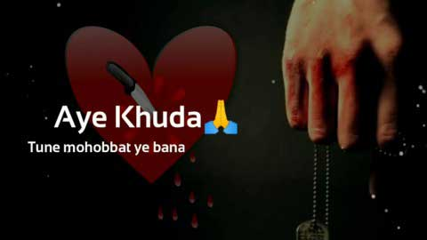 Aye Khuda Sad Status Video Download