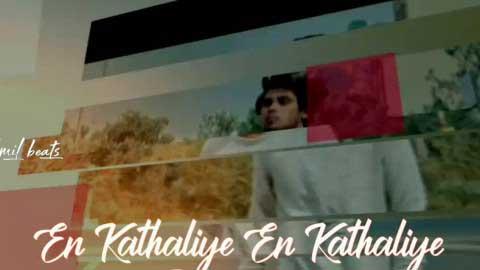 Kaathalae Kaathalae Tamil Status Download