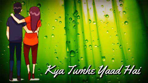 Kya Tumhe Yaad Hai Whatsapp Video Status