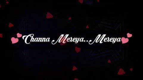 Channa Mereya Hindi Song Status Video