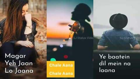 Chale Aana Full Screen Status Download 2019