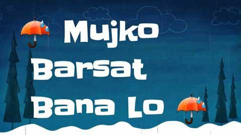 Mujhko Barsaat Bana Lo Love Whatsapp Status Video