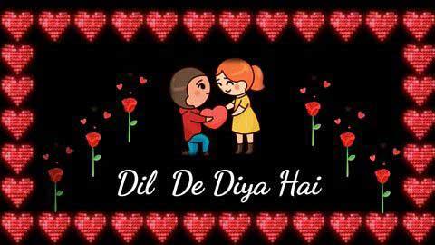 Dil De Diya Hai Best Video Status Hd Download