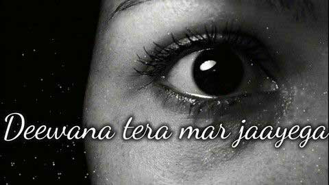 Deewana Tera Mar Jaega Sad Whatsapp Video Status Download