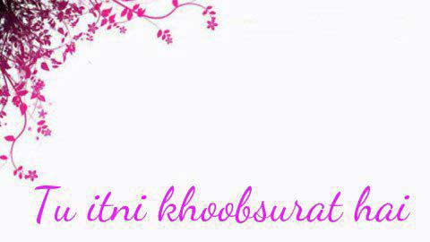 Tu Itni Khoobsoorat Hai Whatsapp Video Download