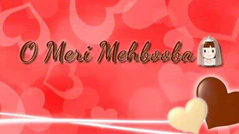 O Meri Mehbooba Love Video Status Free Download