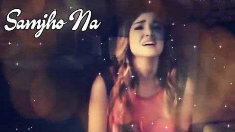 Samjho Na Kuch To Samjho Na Sad Whatsapp Video Status Download